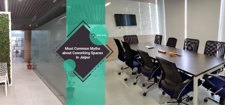 Most Common Myths about Coworking Spaces in Jaipur